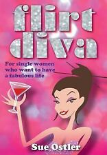 What Is a Flirt Diva and How Can I Become One - for Single Women Who Want to...
