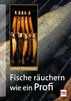 FISCHE RÄUCHERN wie ein Profi Räucherofen Fisch Öfen Tips Hölzer Rezepte Buch