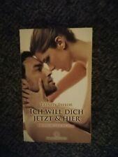 Taschenbuch, Ich Will Dich jetzt&hier, Erotikroman