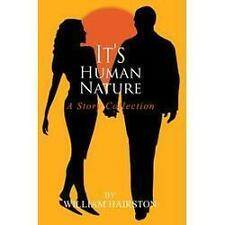 It's Human Nature : A Story Collection by William Hairston (2004, Paperback)