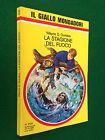 Wayne D. DUNDEE - LA STAGIONE DEL FUOCO , Giallo Mondadori n. 2124 (1989)