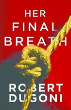 Her Final Breath-Robert Dugoni-2015 Tracy Crosswhite novel #2-trade sized