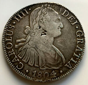 Charles IV IIII 1804 Eight 8 Reales Silver Piece of Eight ~ 39mm ~ 26.9g