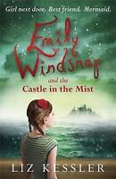Emily Windsnap and the Castle in the Mist: Book 3, Kessler, Liz , Acceptable | F