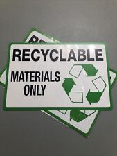 """Recycle Sign """"Recyclable Materials Only� 8'' x 12'' Plastic (2 pack) New"""