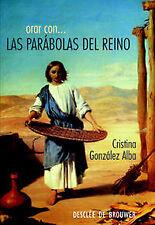 orar con las parabolas del reino ...para hacer divinos los caminos sencillos de