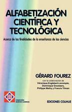 Alfabetizacion Cientifica y Tecnologica : Acerca de las Finalidades de la...