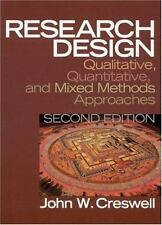 Research Design : Qualitative, Quantitative, and Mixed Methods Approaches by...
