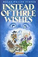 Instead of Three Wishes by Turner, Megan Whalen