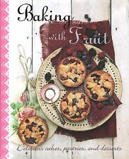 BAKING WITH FRUIT Cookbook BRAND New RECIPES Cakes PASTRIES Desserts TARTS Pies