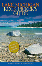 Lake Michigan Rock Picker's Guide by Bruce Mueller and Kevin Gauthier (2006,...