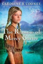 The Ransom of Mercy Carter by Caroline B. Cooney (2011, Paperback)
