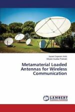 Metamaterial Loaded Antennas for Wireless Communication by Joshi Jayant...
