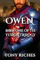 Owen - Book One of the Tudor Trilogy by Riches, Tony , Paperback