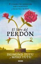 El libro del perdón: El camino de sanación para nosotros y nuestro mundo (Spanis