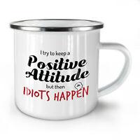 Idiots Happen NEW Enamel Tea Mug 10 oz | Wellcoda