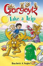 "Gargoylz Take a Trip Sara Vogler, Jan Burchett ""AS NEW"" Book"