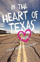 In the Heart of Texas : A Novel: By McKnight-Chavers, Ginger