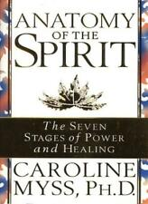 Anatomy Of The Spirit: The Seven Stages of Power and Healing,Caroline Myss PhD