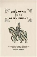 Sir Gawain and the Green Knight: In a Modern English Version with a Critical I..