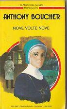 I classici del Giallo Mondadori Anthony Boucher Nove volte nove 1992 n. 652 6033