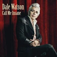 WATSON,DALE - CALL ME INSANE (CD) Sealed