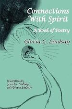 Connections with Spirit : A Book of Poetry by Gloria C. Lindsay (2004,...