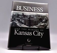 Business and The Making of Kansas City 2012 Monroe Dodd 125th Year Book