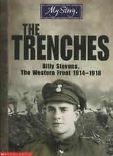 The Trenches: Billy Stevens, the Western Front, 1914-1918 (My Story), Eldridge,