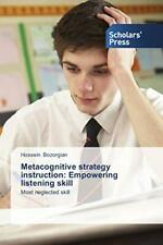 Metacognitive strategy instruction: Empowering listening skill.by Hossein New.*=