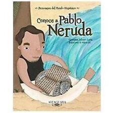 Conoce a Pablo Neruda / Get to Know Pablo Neruda Personajes Del Mundo Hispanico