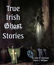 True Irish Ghost Stories (2010, Paperback, New Edition, Large Type)
