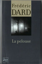 FREDERIC DARD # LA PELOUSE # 2010 fleuve noir