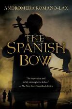 The Spanish Bow by Andromeda Romano-Lax (2008, Paperback) Family Musical Drama