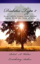Diabetes-Type 2 : Help Safely Lower Your Blood Sugar with the Tree of Life by...