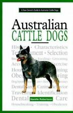 AUSTRALIAN CATTLE DOGS (NEW OWNER'S GUIDE TO...) By Narelle Robertson