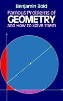 Famous Problems of Geometry and How to Solve Them Paperback Benjamin Bold