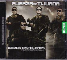 La Fuerza de Tijuana Nuevos Pistoleros CD New Nuevo sealed