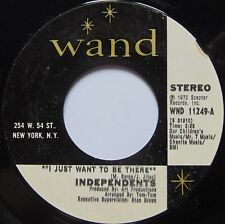 INDEPENDENTS: I JUST WANT TO BE THERE wand NORTHERN SOUL 45 VG++ rare