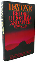 Peter Wyden DAY ONE :   Before Hiroshima and After 1st Edition 1st Printing
