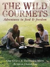The Wild Gourmets: Adventures in Food and Freedom, Very Good Books