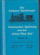 Die Anderen Nürnberger. Technisches Spielzeug aus der Guten Alten Zeit Band 3.