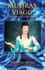 Mudras for Virgo : Yoga for Your Hands by Sabrina Mesko (2013, Paperback)