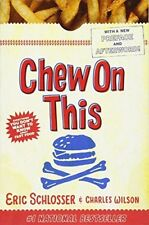 Chew on This: Everything You Don't Want to Know about Fast Food, Very Good Books
