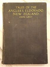 Tales Of The Anglers Eldorado New Zealand Zane Grey 1ST ED G-A FISHING 1926