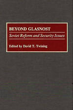 Beyond Glasnost: Soviet Reform and Security Issues (Contributions in Labor Studi