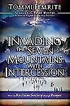 Invading the Seven Mountains With Intercession: How to Reclaim Society Through P