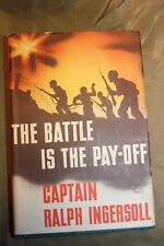 "Original U.S. Wartime Book, ""The Battle Is The Pay-Off"" 1943 dated w/Dust Cover"