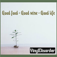 Good food ~ Good wine ~ Good life Wall Quote Mural Decal-winecellarquotes11