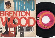 BRENTON WOOD disco 45 giri MADE in ITALY 1969 SANREMO Il treno